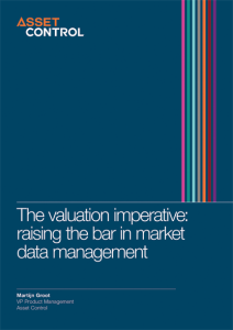 The valuation imperative; raising the bar in market data management