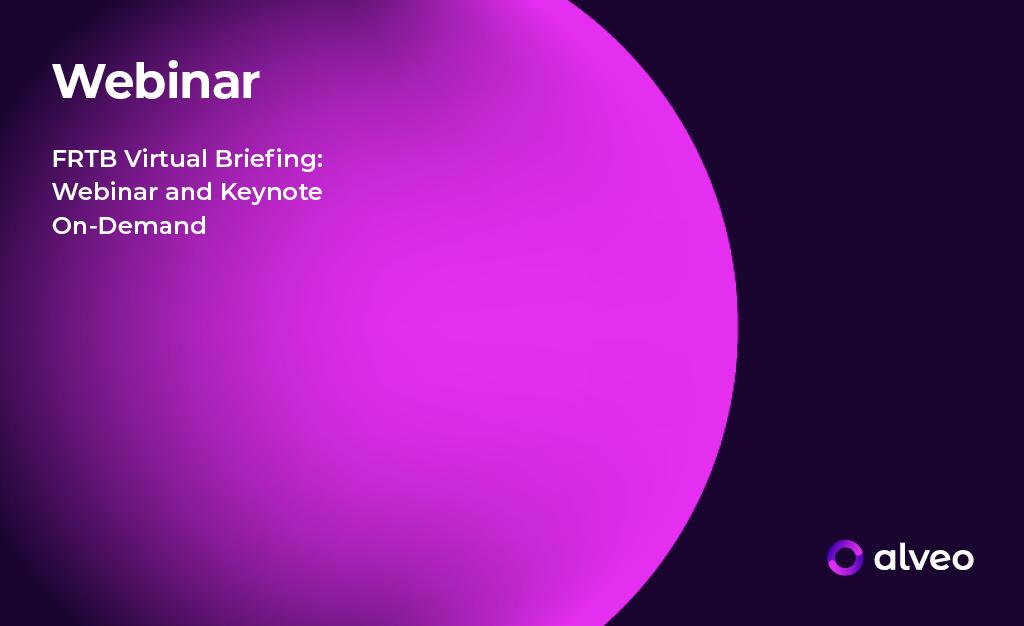 FRTB Virtual Briefing: Webinar and Keynote On-Demand
