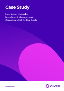 How Alveo Helped an Investment Management Company Meet its Key Goals