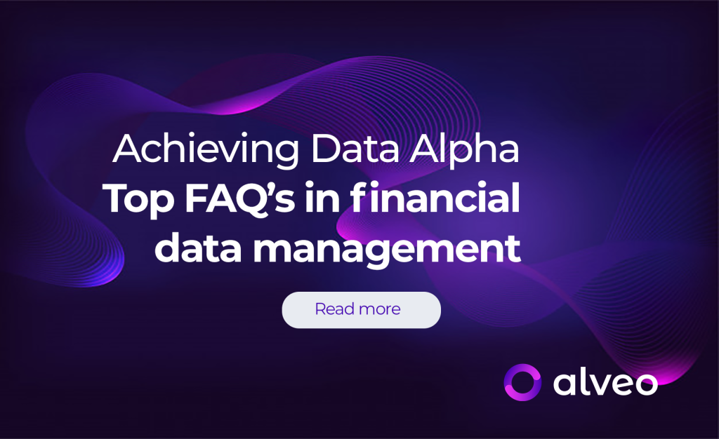 Achieving Data Alpha: Top FAQ's in financial data management