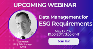 Live Webinar: Data Management for ESG Requirements - May 13, 10:00 a.m. EDT