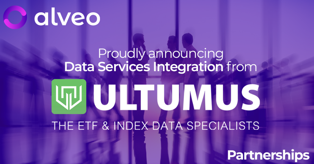 Alveo integrates data services from ULTUMUS, helping customers more quickly integrate Index and ETF information